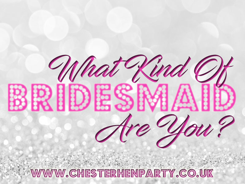 What Kind Of Bridesmaid Are You?